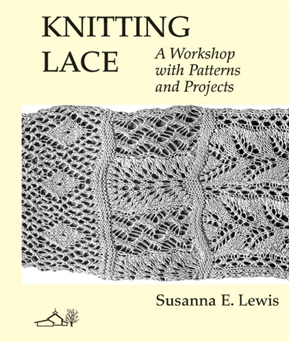 Knitting Lace Book A Workshop with Patterns and Projects